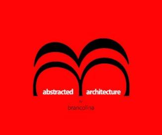 ABSTRACTED ARCHITECTURE - Arquitectura libro de fotografías