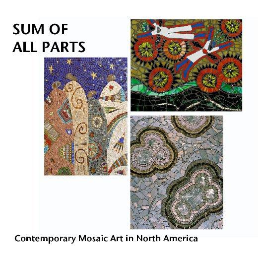 Ver SUM OF ALL PARTS por Lynn Adamo, Jo Braun, Walters Cultural Arts Center