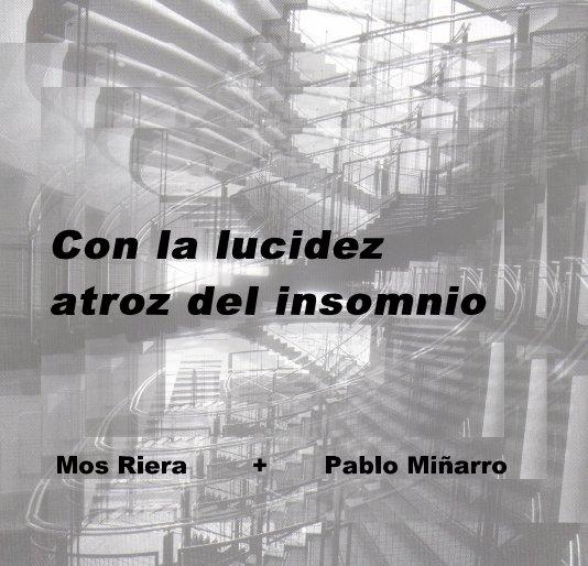 Ver Con la lucidez atroz del insomnio por Mos Riera + Pablo Miñarro