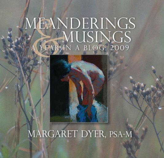 View Meanderings & Musings by Margaret Dyer