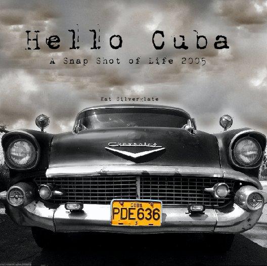 View Hello Cuba by Kat Silverglate