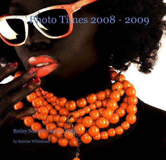 View Photo Times 2008 - 2009 by Katrina Whitehead