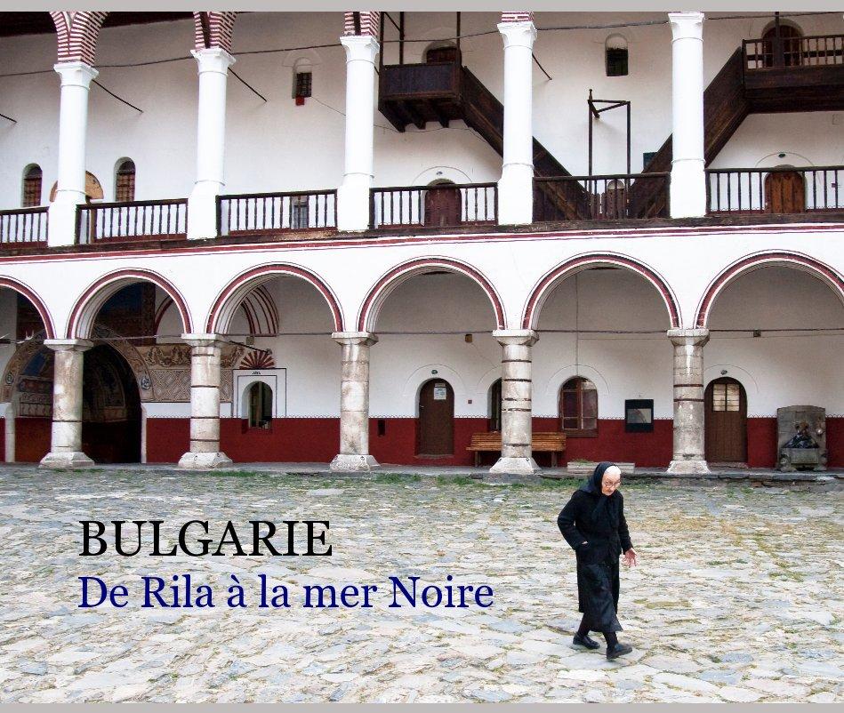 View BULGARIE De Rila à la mer Noire by FERVEUR Dominique