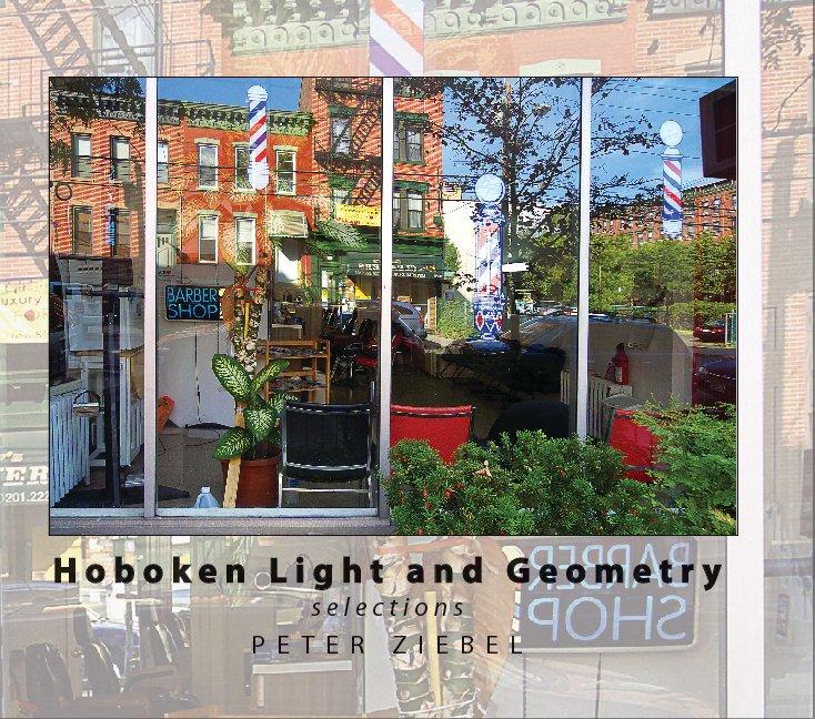 View Hoboken Light and Geometry by Peter Ziebel