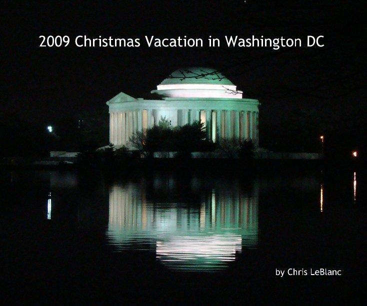 View 2009 Christmas Vacation in Washington DC by Chris LeBlanc