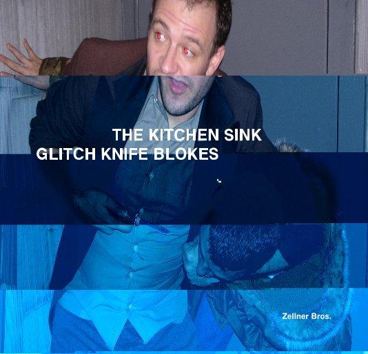View THE KITCHEN SINK GLITCH KNIFE BLOKES by Zellner Bros.
