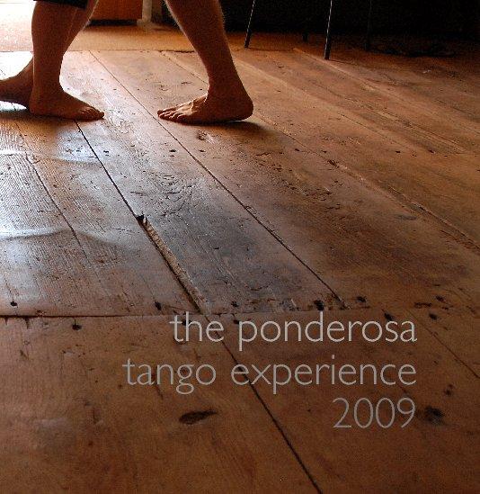 View the ponderosa tango experience 2009 by ishka michocka