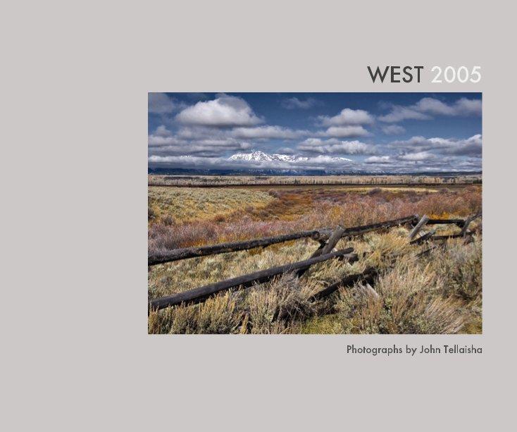 View WEST 2005 by John Tellaisha