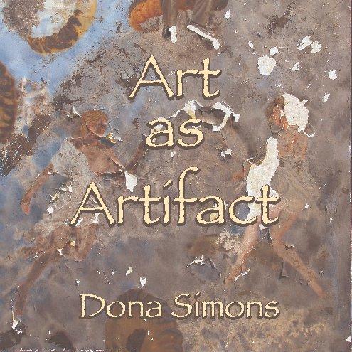 View Art as Artifact by Dona Simons