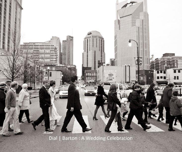 View Dial | Barton : A Wedding Celebration by Sheila Dial-Barton