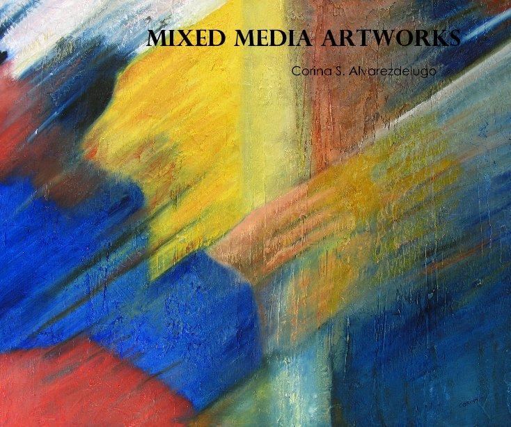View MIXED MEDIA ARTWORKS by Corina S. Alvarezdelugo