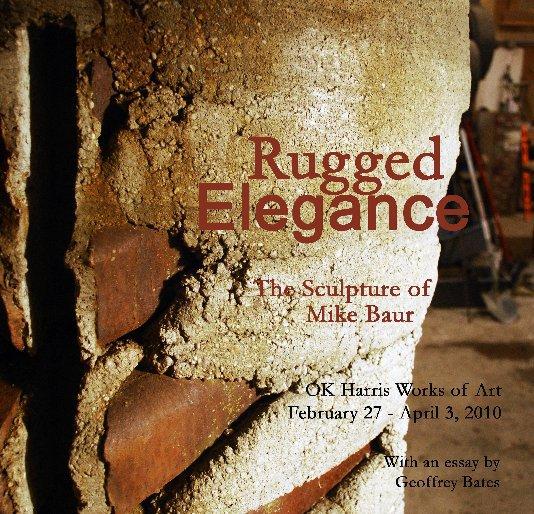 View Rugged Elegance by Mike Baur