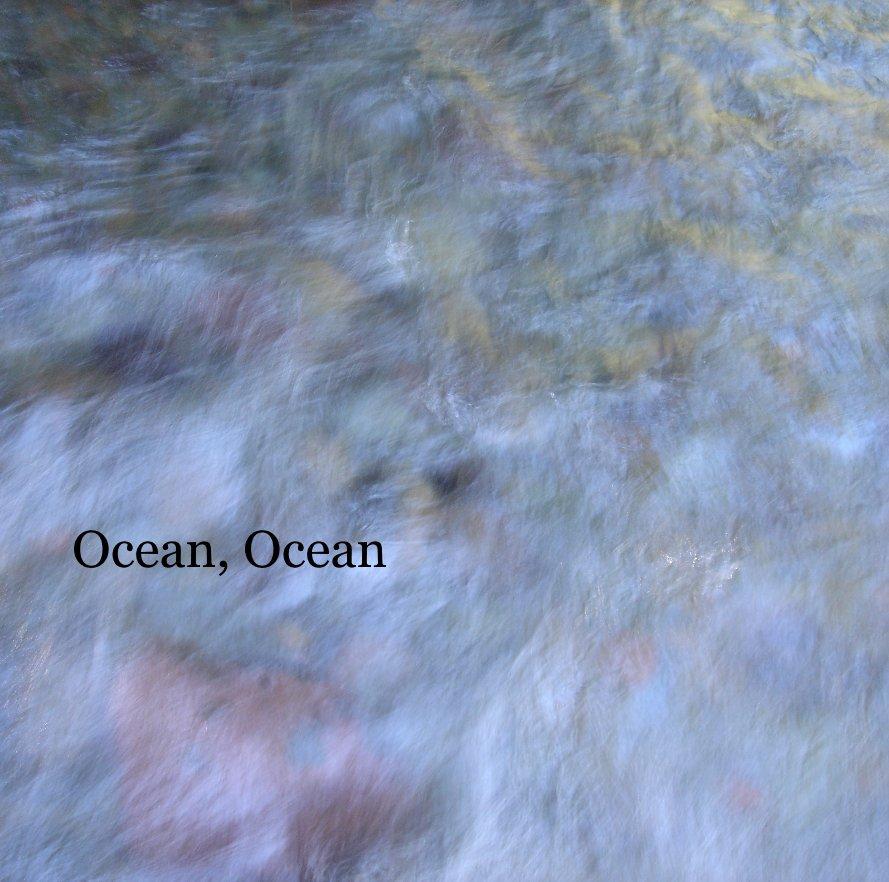 View Ocean, Ocean by Willowbrook