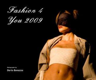 Fashion 4 You 2009 - Libri d'arte e fotografia fotolibro