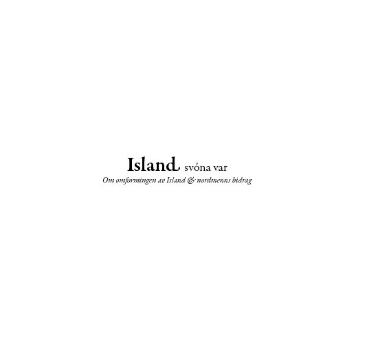 View Island, svóna var by Aslak Kristiansen