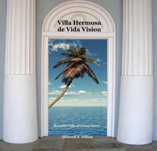 View Villa Hermosa de Vida Vision by Deborah S. Nelson