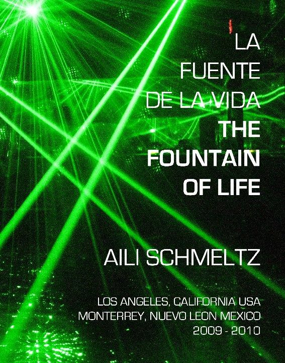 View La Fuente de la Vida by Aili Schmeltz