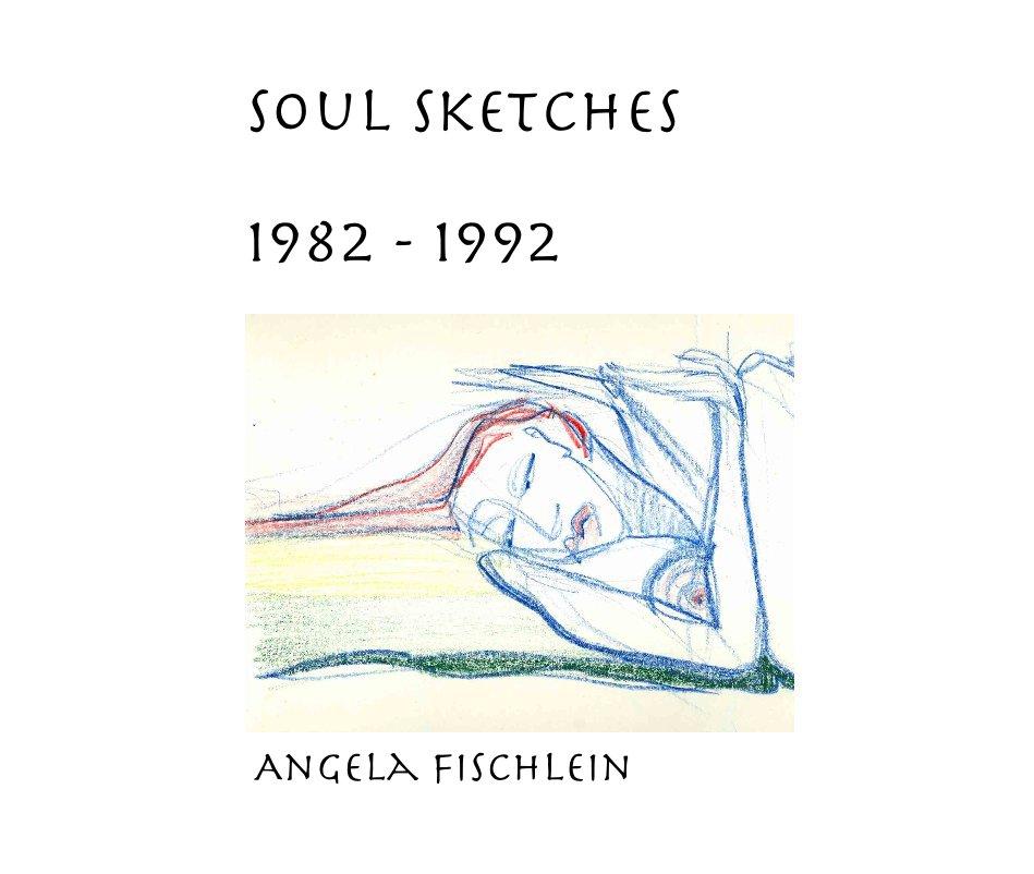 Soul Sketches nach Angela Fischlein anzeigen