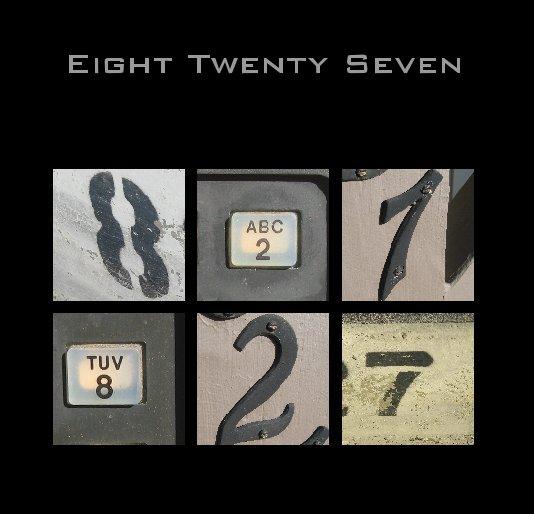 View Eight Twenty Seven by Emily Hyder