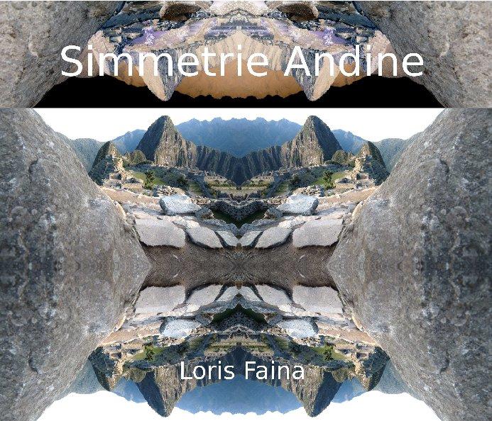 View Simmetrie Andine by Loris Faina