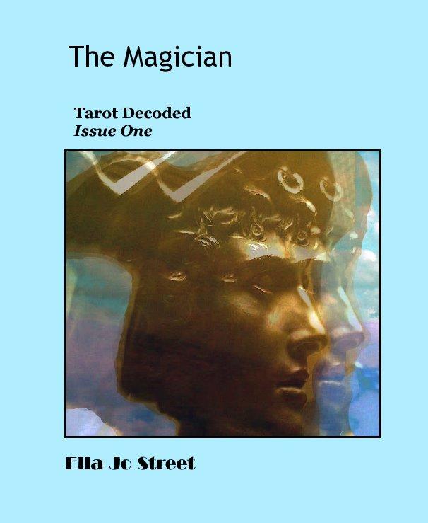View The Magician by Ella Jo Street