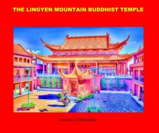 LINGYEN MOUNTAIN BUDDHIST TEMPLE - Religion & Spirituality photo book