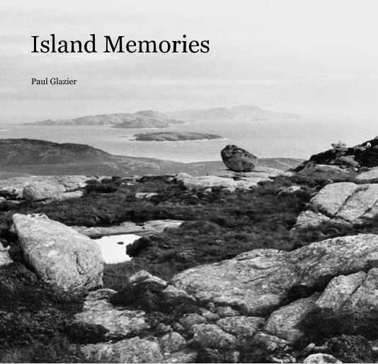 View Island Memories by Paul Glazier