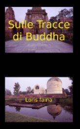 Sulle Tracce di Buddha - Travel pocket and trade book