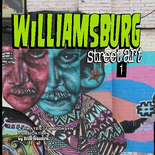 View Williamsburg Street Art by Pirates of Brooklyn