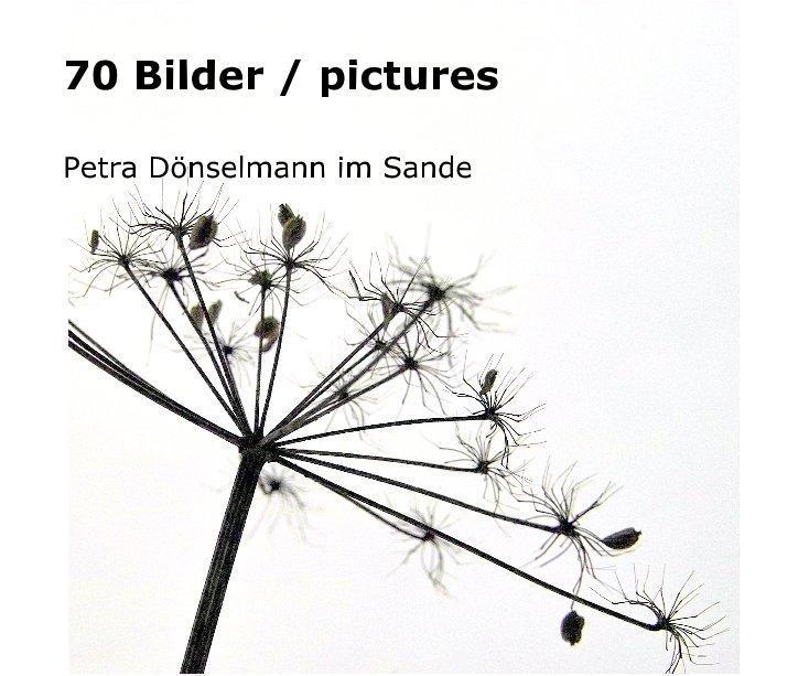 View 70 Bilder / pictures by Petra Doenselmann im Sande