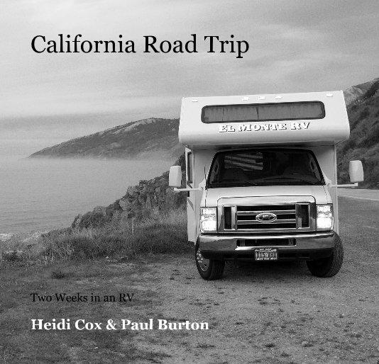 View California Road Trip by Heidi Cox & Paul Burton