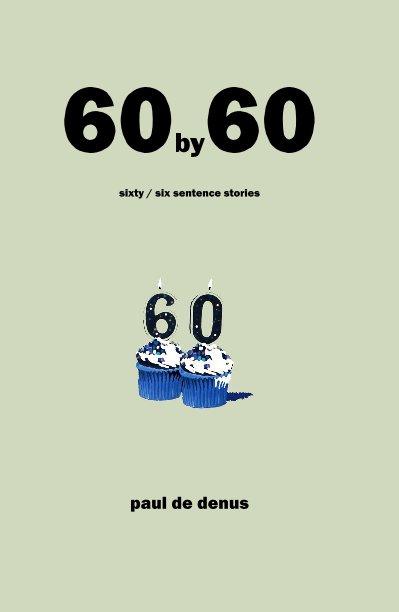 View 60by60 by paul de denus