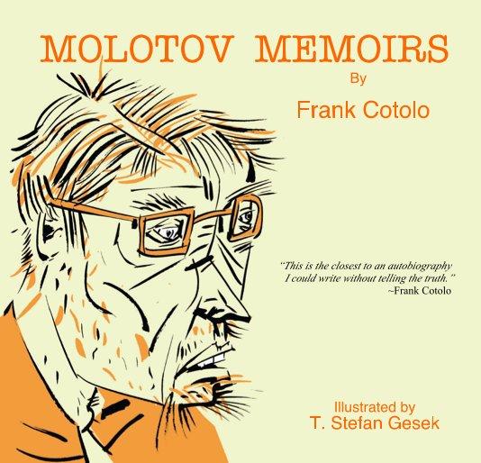 View MOLOTOV MEMOIRS by Frank Cotolo
