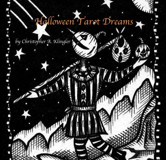 View Halloween Tarot Dreams by Christopher A. Klingler