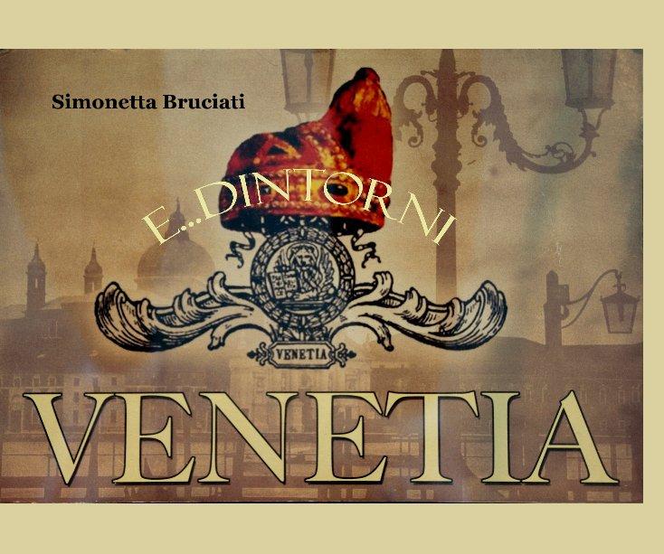 View VENETIA E....DINTORNI by Simonetta Bruciati