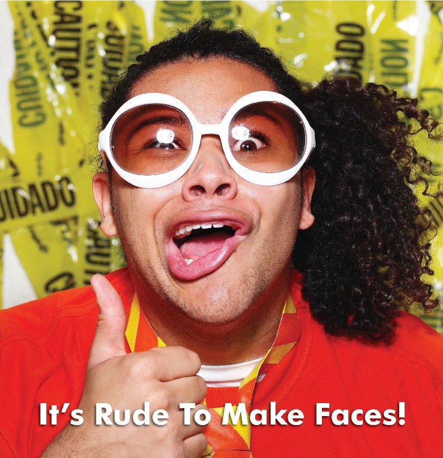 View It's Rude To Make Faces! (Prestige Edition) by Daniel J. Rarela