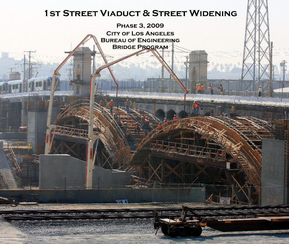 View 1st Street Viaduct & Street Widening Phase 3, 2009 City of Los Angeles Bureau of Engineering Bridge Program by KevinBreak.com