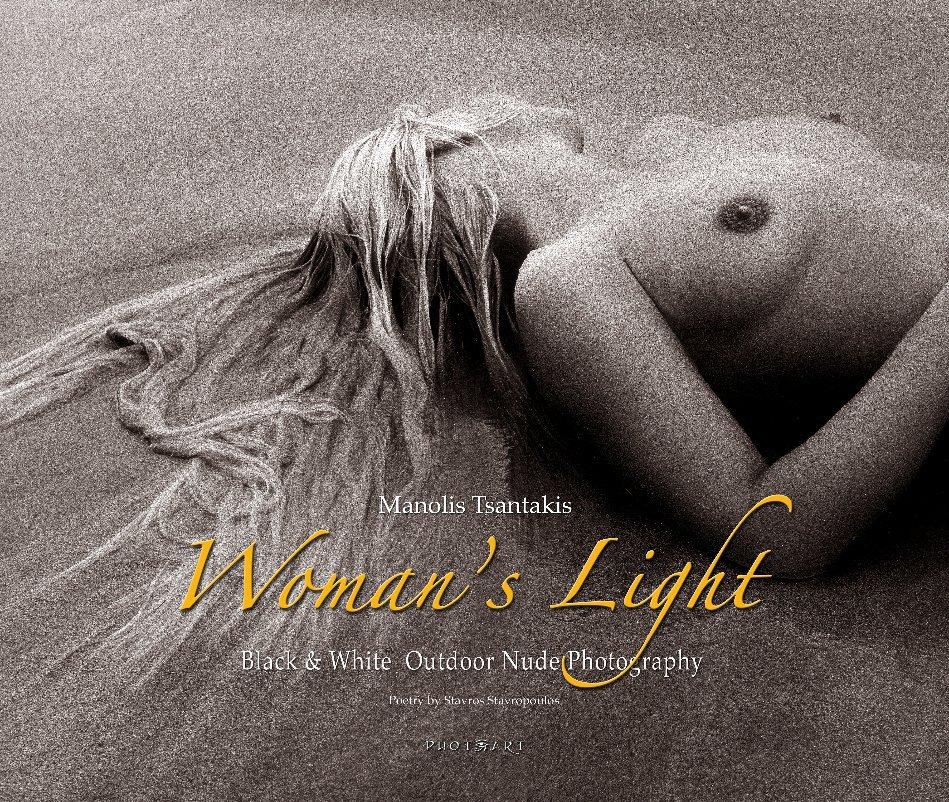 View Woman's Light / Φως Γυναίκας by Manolis Tsantakis