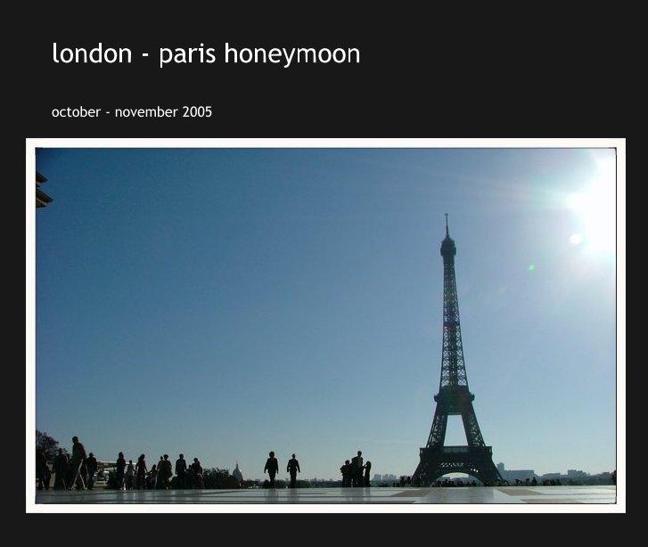 View london - paris honeymoon by october - november 2005