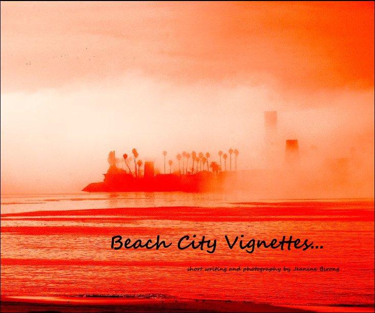 Ver Beach City Vignettes... por Jeanine Birong