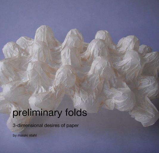View preliminary folds by malaki stahl