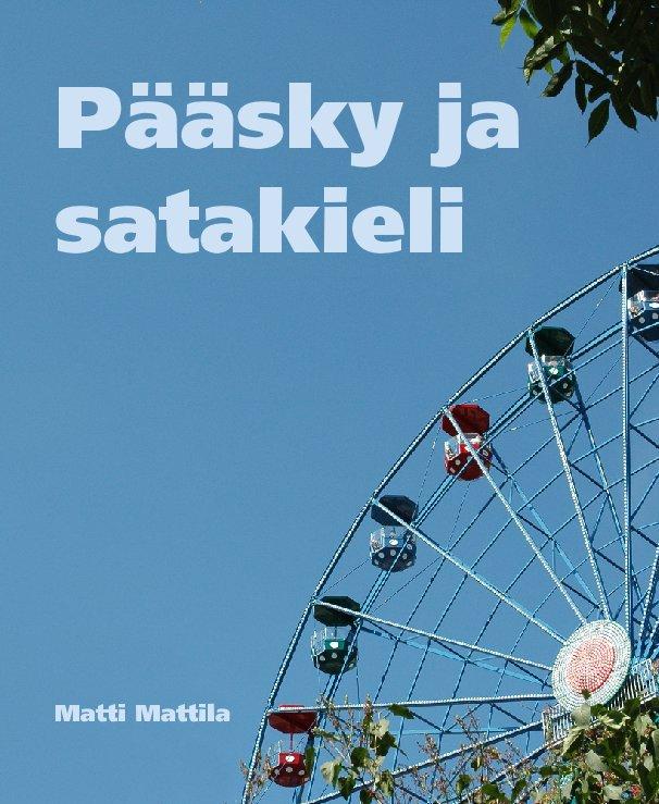 View Pääsky ja satakieli by Matti Mattila