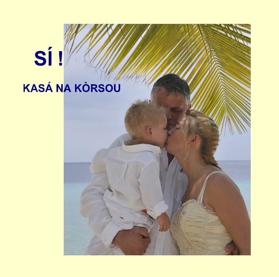 Ver SI! KASA NA KORSOU por Gaby Meeng / Photography by Ban Kasa dream weddings Curaçao