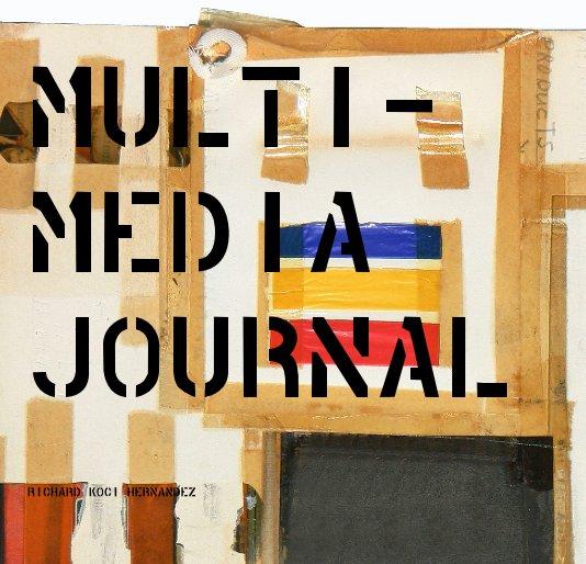 View Multimedia Journal by Richard Koci Hernandez