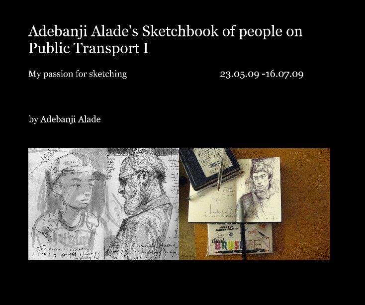 View Adebanji Alade's Sketchbook of people on Public Transport I by Adebanji Alade