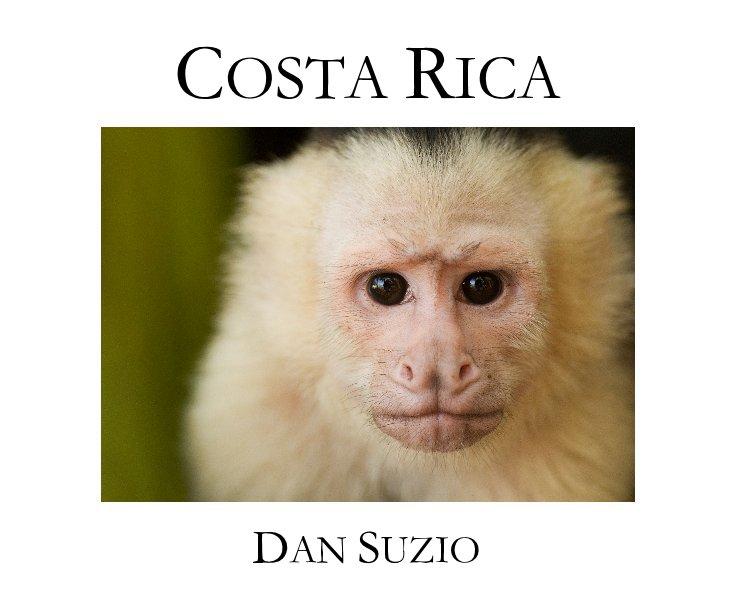 View Costa Rica by Dan Suzio