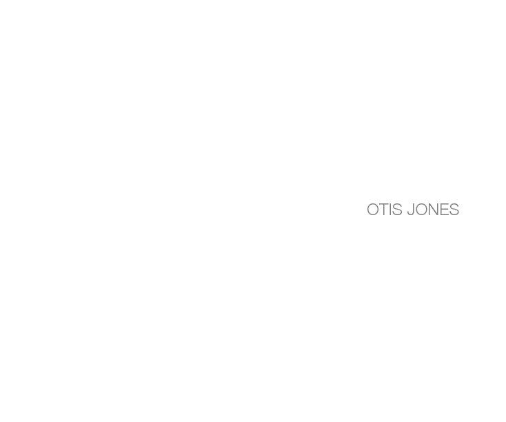 View OTIS JONES (hardcover) by OTIS JONES