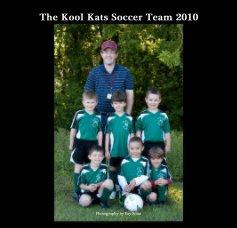 The Kool Kats Soccer Team 2010 - Sports & Adventure photo book