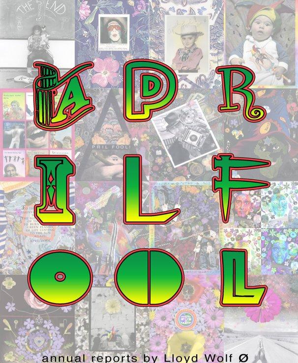 View April Fool by Lloyd Wolf