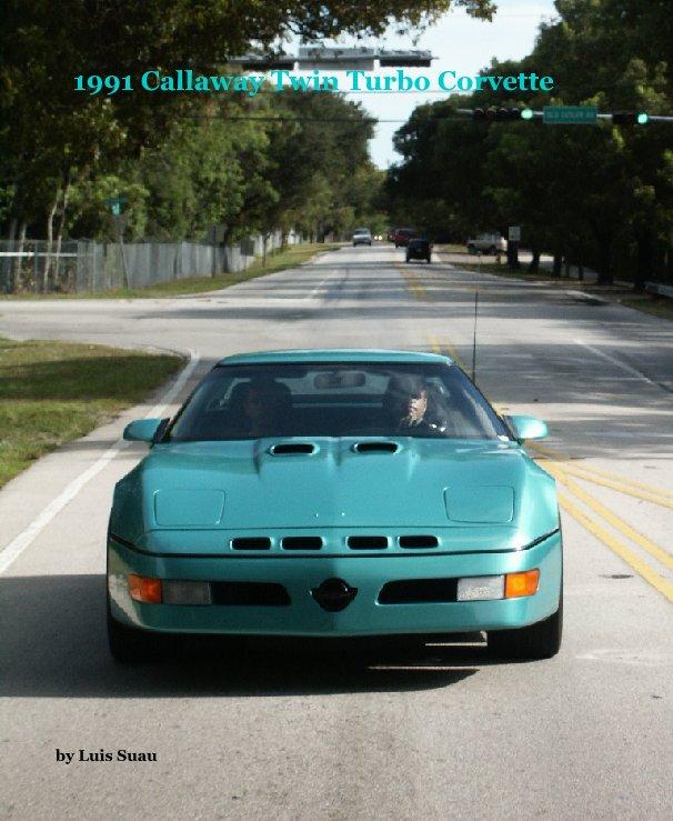 View 1991 Callaway Twin Turbo Corvette by Luis Suau